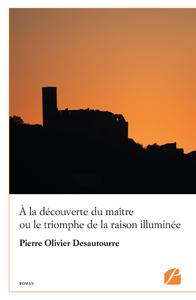 Livre numérique À la découverte du maître ou le triomphe de la raison illuminée