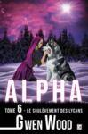 Livre numérique Alpha - Le soulèvement des lycans - Tome 6