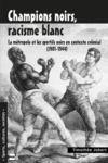 Livre numérique CHAMPIONS NOIRS, RACISME BLANC