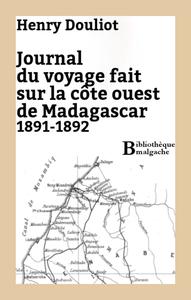 Livre numérique Journal du voyage fait sur la côte ouest de Madagascar 1891-1892