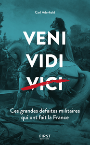 Livre numérique Veni, Vidi, ... Ces grandes défaites militaires qui ont fait la France