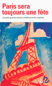 E-Book Paris sera toujours une fête. Les plus grands auteurs célèbrent notre capitale