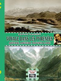 Livre numérique Voyage dans les Pyrénées, Aquitaine, Languedoc, Provence et Corse