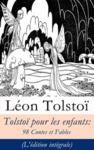 Livre numérique Tolstoï pour les enfants: 98 Contes et Fables (L'édition intégrale)