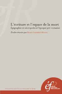 Livre numérique L'écriture et l'espace de la mort. Épigraphie et nécropoles à l'époque préromaine