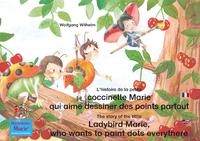 Livre numérique L'histoire de la petite coccinelle Marie qui aime dessiner des points partout. Francais-Anglais. / The story of the little Ladybird Marie, who wants to paint dots everythere. French-English.