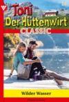 Libro electrónico Toni der Hüttenwirt Classic 35 – Heimatroman