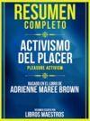 Libro electrónico Resumen Completo: Activismo Del Placer (Pleasure Activism) - Basado En El Libro De Adrienne Maree Brown