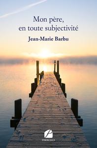 Libro electrónico Mon père, en toute subjectivité