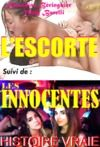 Livre numérique L'Escorte, suivi de : Les Innocentes [Histoires Vraies, Versions complètes et non censurées]