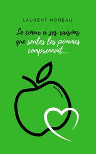 Livre numérique Le cœur a ses raisons que seules les pommes comprennent...