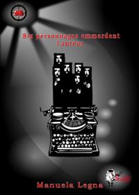 Livre numérique Six personnages emmerdent l'auteur
