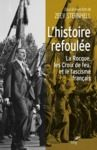 Livre numérique L'histoire refoulée - La Rocque, les Croix de feu et le fascisme français