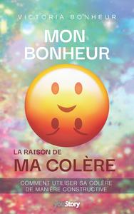 Livre numérique Mon bonheur : la raison de ma colère