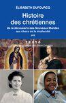 Livre numérique Histoire des chrétiennes. T.2 - De la découverte des Nouveaux Mondes aux chocs de la modernité