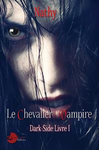 Libro electrónico Dark-Side, le Chevalier-Vampire, Livre 1