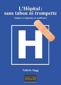 Livre numérique L'Hôpital: sans tabou ni trompette