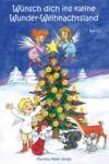 Livre numérique Wünsch dich ins kleine Wunder-Weihnachtsland Band 1
