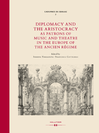 Electronic book Diplomacy and the Aristocracy as Patrons of Music and Theatre in the Europe of the Ancien Régime