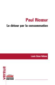 Livre numérique Paul Ricoeur : le détour par la consommation