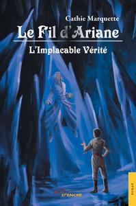 Livre numérique Le Fil d'Ariane - L'Implacable Vérité