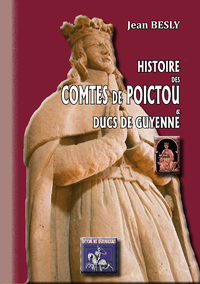 Livre numérique Histoire des comtes de Poictou & ducs de Guyenne