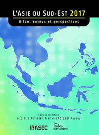 Livre numérique L'Asie du Sud-Est 2017: bilan, enjeux et perspectives