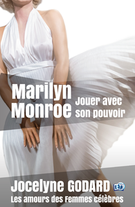 Livre numérique Marilyn Monroe, jouer avec son pouvoir