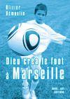 Livre numérique Dieu créa le foot à Marseille