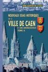 E-Book Nouveaux essais historiques sur la ville de Caen et son arrondissement (Tome 2)