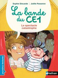 Livre numérique La bande du CE1, le spectacle catastrophe - Premières Lectures CP Niveau 3 - Dès 6 ans
