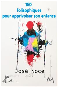Libro electrónico 150 folisophiques pour apprivoiser son enfance