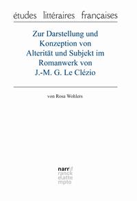 Livre numérique Zur Darstellung und Konzeption von Alterität und Subjekt im Romanwerk von J.-M. G. Le Clézio