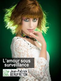 Livre numérique L'amour sous surveillance