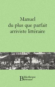 Livre numérique Manuel du plus que parfait arriviste littéraire