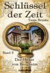 Livre numérique Schlüssel der Zeit - Band 2: Der Hexer von Bergheim