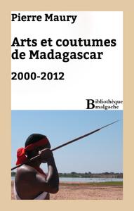 Livre numérique Arts et coutumes de Madagascar. 2000-2012