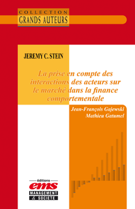 Livre numérique Jeremy C. Stein - La prise en compte des interactions des acteurs sur le marché dans la finance comportementale