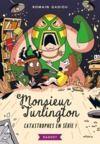 Livre numérique Monsieur Turlington - Catastrophes en série !