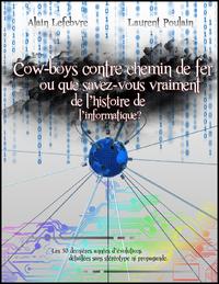 Livre numérique Cowboys contre chemin de fer ou que savez-vous vraiment de l'histoire de l'informatique ?