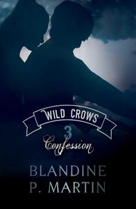 Livre numérique Wild Crows - 3. Confession