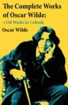 Electronic book The Complete Works of Oscar Wilde: +150 Works in 1 eBook