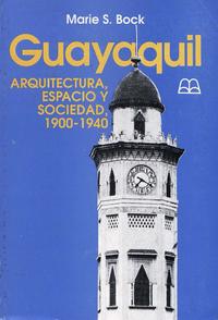Livre numérique Guayaquil: Arquitectura, espacio y sociedad, 1900-1940