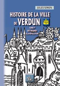 Livre numérique Histoire de la Ville de Verdun (Tome Ier)