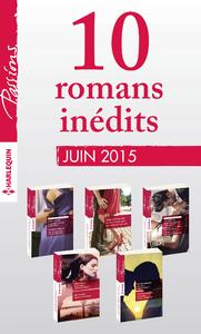 Livre numérique 10 romans inédits Passions (nº539 à 543 - juin 2015)