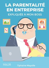 Electronic book La parentalité en entreprise expliquée à mon boss