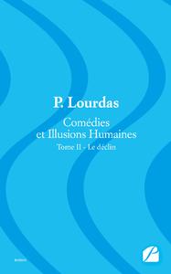 Livre numérique Comédies et Illusions Humaines - Tome II - Le déclin