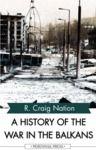 Libro electrónico A History of the War in the Balkans
