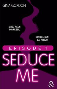 Livre numérique Seduce Me - Episode 1