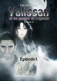 Livre numérique Yalissan et les peuples de Crigandar, Saison 2 : Épisode 1
